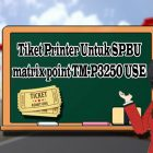 Tiket Printer Untuk SPBU matrix point TM-P3250 USE